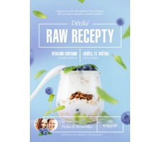 Škola RAW FOOD : Dětské RAW recepty (1 – 3 let) a TOP recepty pro vitalitu maminek